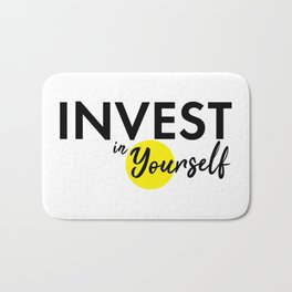 Invest in yourself motivational quote best advice you can get typography bold black Bath Mat