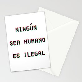Ningun Ser Humano Es Ilegal Stationery Cards