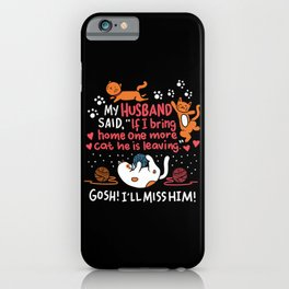 Crazy Cat Lady Funny Cat Mom Lovers For Women Ironic Humorous Funny Quote iPhone Case