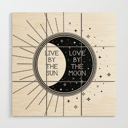 Live by the Sun Love by the Moon Wood Wall Art