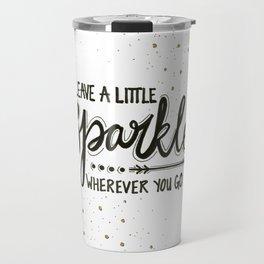 Leave A Little Sparkle Wherever You Go Travel Mug