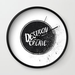 Destroy To Create Wall Clock