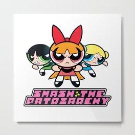 Smash The Patriarchy - Powerpuff Girls Metal Print