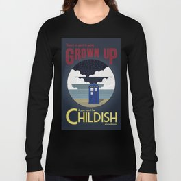 There's No Point in Being Grown Up... Long Sleeve T-shirt