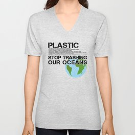 Anti Plastic Ocean Water Pollution Facts Protest (Read Fine Print) Unisex V-Neck