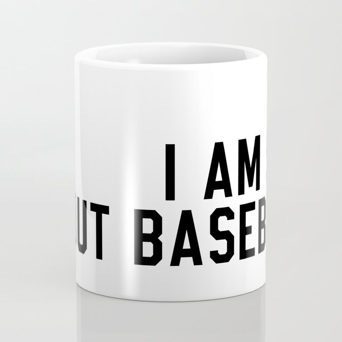 I am Sad About Baseball Coffee Mug