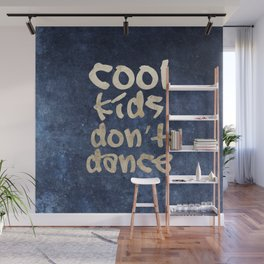 Cool kids don't dance Wall Mural