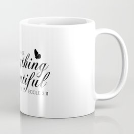 Eccle 3:11 He has made everything beautiful in its time.Christian Bible Verse Coffee Mug