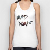 """dr who Tank Tops featuring Dr. Who - """"Bad Wolf"""" by Wolfei"""