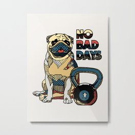 No Bad Days Metal Print