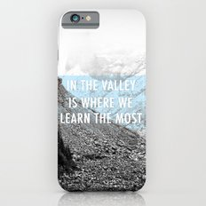 In the Valley is Where We Learn the Most iPhone 6s Slim Case