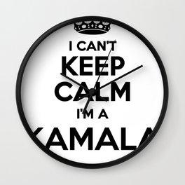 I cant keep calm I am a KAMALA Wall Clock