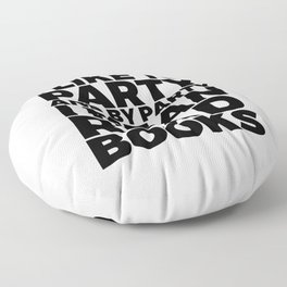 I Like to Party Read Books Floor Pillow