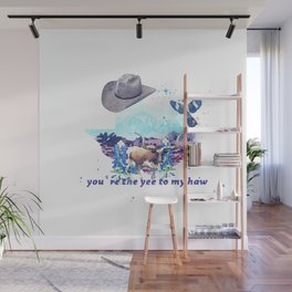 Yee to my haw Wall Mural