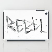 rebel iPad Cases featuring Rebel by Victoria Schiariti