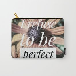 Refuse Perfection Carry-All Pouch