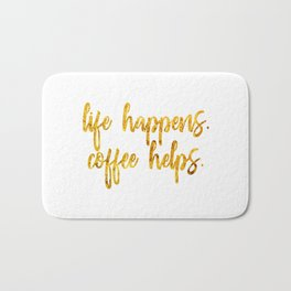 Life Happens. Coffee Helps Bath Mat