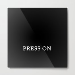 PRESS ON Metal Print
