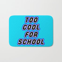 TOO COOL FOR SCHOOL in Brick Font Logo Design [Alternate Colors] by Chillee Wilson Bath Mat