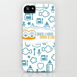 Since I have Been a Dad iPhone Case