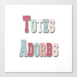 Totes Adorbs Canvas Print