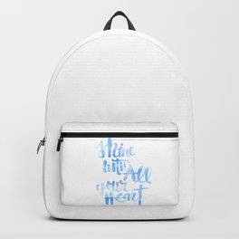 Shine With All Your Heart: watercolored Backpack