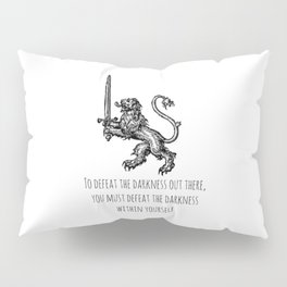 TO DEFEAT THE DARKNESS Pillow Sham