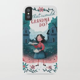 What Would Grandma Do? iPhone Case