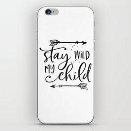 Stay Wild My Child, Calligraphy Print,Stay Wild Moon Child,Kids Room Decor,STAY WILD SIGN,Children Q iPhone Skin