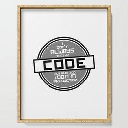 Programming geek humor - I don't always Serving Tray