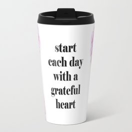 Start Each Day with a Grateful Heart Travel Mug