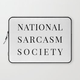 National Sarcasm Society Laptop Sleeve