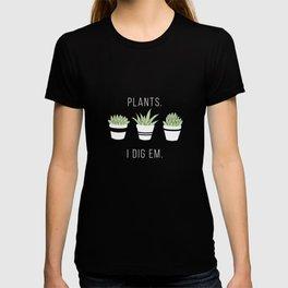 Plants - I Dig Em. T-shirt