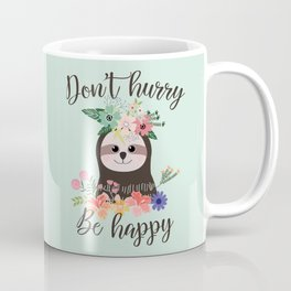SLOTH ADVICE (mint green) - DON'T HURRY, BE HAPPY! Coffee Mug