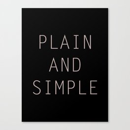 Plain And Simple Canvas Print