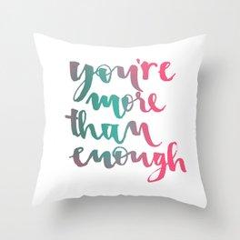 You are more than enough Calligraphy Throw Pillow