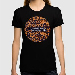 """buy the ticket, take the ride."" - Hunter S. Thompson (Navy Blue) T-shirt"