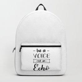 Be a voice mot an echo Backpack