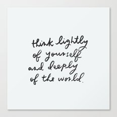 think deeply of the world Canvas Print