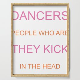 Dancers Are the Only People Happy Kick Themselves in Head Serving Tray