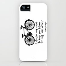 Life is like riding a bicycle... Slim Case iPhone (5, 5s)