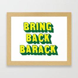 Bring Back Barack Framed Art Print