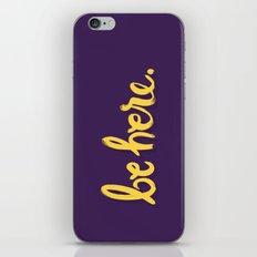 Be Here iPhone & iPod Skin