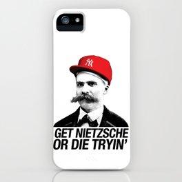 Get nietzsche or die tryin' iPhone Case