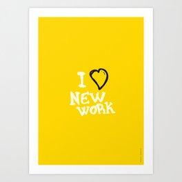 I love new work. Art Print