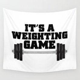 It's A Weighting Game Wall Tapestry