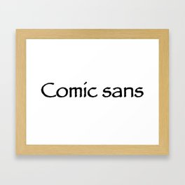 Comic sans Framed Art Print