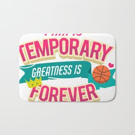 greatness is forever Bath Mat