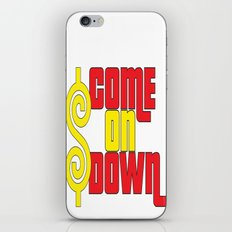 Come On Down iPhone & iPod Skin