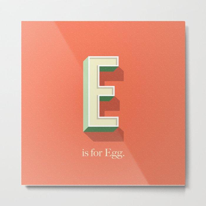 E is for Egg Metal Print
